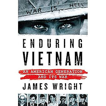 Enduring Vietnam: An American Generation and its� War