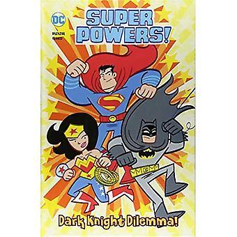 Dark Knight Dilemma! (Super� Powers!)