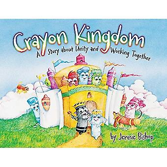 The Crayon Kingdom: A Story about Unity