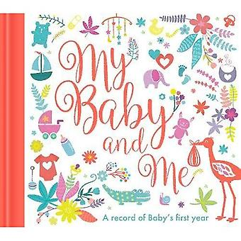 Mein Baby und ich: ein Baby-Berichtsheft
