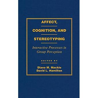 AFFECT COGNITION AND STEREOTYPING by MacKie & Diane M.