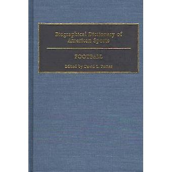 Biographical Dictionary of American Sports Fußball von Porter & David