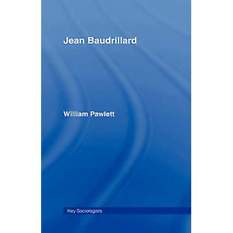Jean Baudrillard Against Banality by Pawlett & William