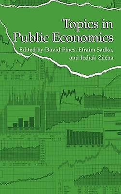 Topics in Public Economics Theoretical and Applied Analysis by Pines & David