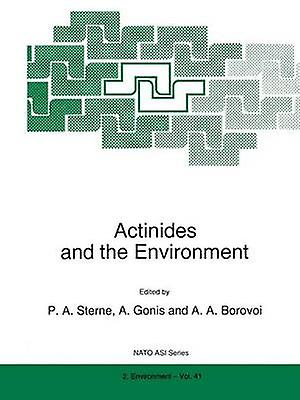 Actinides and the Environment by Sterne & P.A.