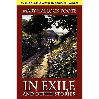 In Exile and Other Stories by Foote & Mary Hallock