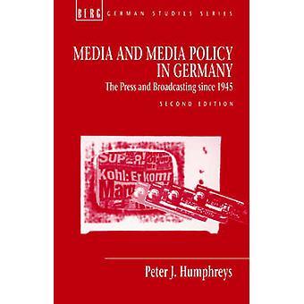 Media e politica dei Media in Germania la stampa e trasmissioni dal 1945 da Humphreys & Peter J.