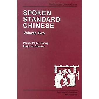 Spoken Standard Chinese Volume Two by Stimson & Hugh