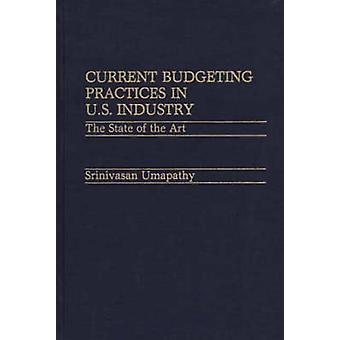 Current Budgeting Practices in U.S. Industry The State of the Art by Umapathy & Srinivasan