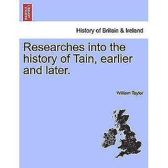 Erforscht die Geschichte der Tain früher und später. von Taylor & William