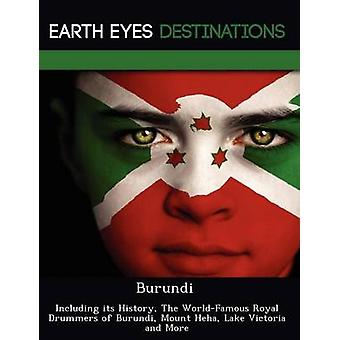 Burundi Including its History The WorldFamous Royal Drummers of Burundi Mount Heha Lake Victoria  and More by Browning & Renee