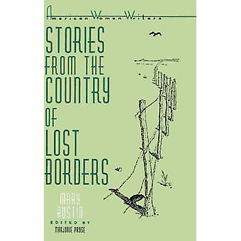 Stories from the Country of Lost Borders by Mary Austin by Pryse & Marjorie