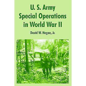 U. S. Army Special Operations in World War II by Hogan & Jr. & David & W.