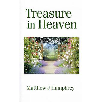 Treasure in Heaven by Humphrey & Matthew J.