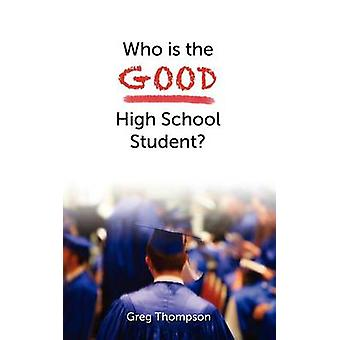 Who Is the Good High School Student by Thompson & Greg