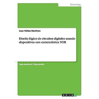 Diseo lgico de circuitos digitales usando dispositivos con caracterstica NDR by Nez Martnez & Juan