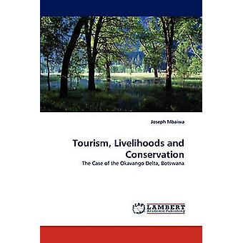 Tourism Livelihoods and Conservation by Mbaiwa & Joseph