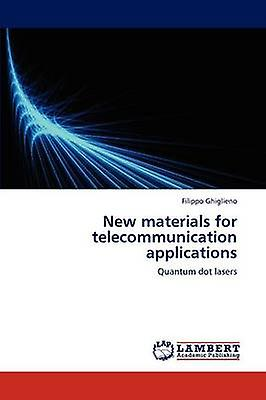 nouveau Materials for Telecommunication Applications by Ghiglieno & Filippo