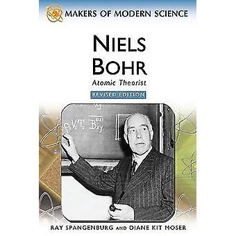 Niels Bohr - Atomic Theoretiker (Revised Edition) von Ray Spangenburg - Di