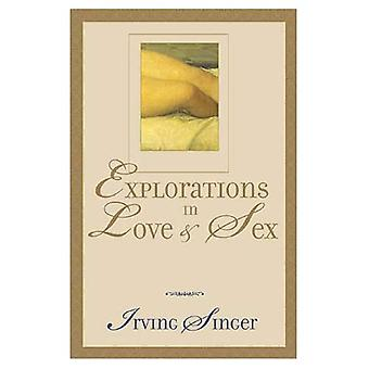 Explorations in Love and Sex