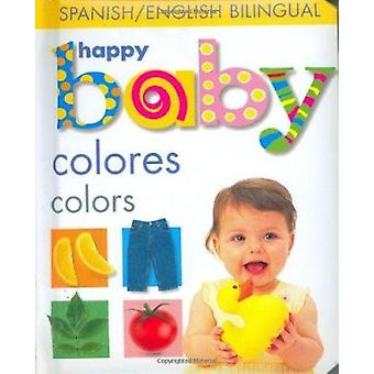 Happy Baby - Colors Bilingual by Priddy Books - Roger Priddy - 9780312