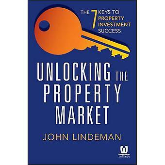 Unlocking the Property Market - The 7 Keys to Property Investment Succ