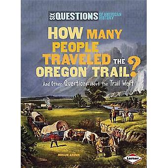 How Many People Traveled the Oregon Trail? - And Other Questions about