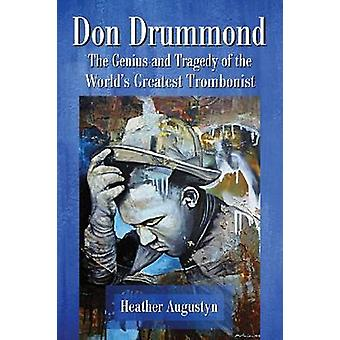 Don Drummond - The Genius and Tragedy of the World's Greatest Tromboni