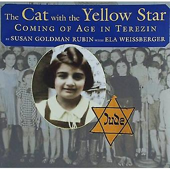 The Cat with the Yellow Star - Coming of Age in Terezin by Susan Goldm
