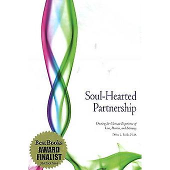 Soul-Hearted Partnership - Creating the Ultimate Experience of Love -