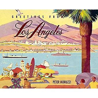 Greetings from Los Angeles by Peter Moruzzi - 9781423647256 Book