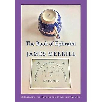 The Book Of Ephraim by James Merrill - 9781524711344 Book