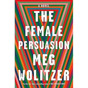 The Female Persuasion by Meg Wolitzer - 9781594488405 Book