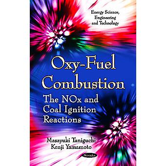 Oxy-Fuel Combustion - The NOx & Coal Ignition Reactions by Masayuki Ta