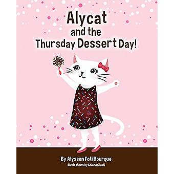 Alycat and the Thursday Dessert Day by Alysson Foti Bourque - 9781631
