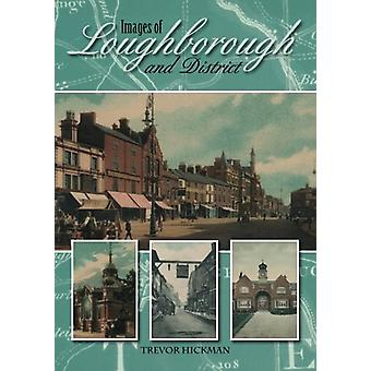 Images of Loughborough and District by Trevor Hickman - 9781780914060