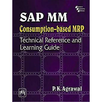 SAP MM Purchasing - Technical Reference and Learning Guide by P. K. Ag
