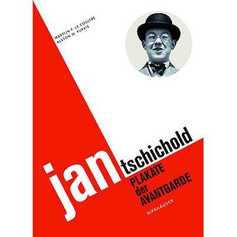 Jan Tschichold - Plakate Der Avantgarde by Martijn F Le Coultre - Alst