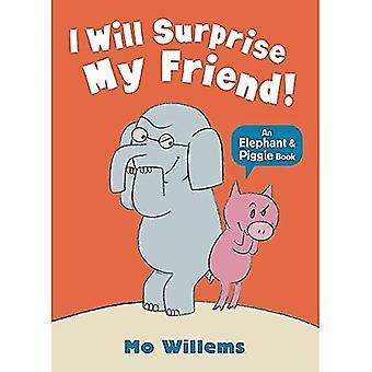 Jag kommer att överraska min vän!