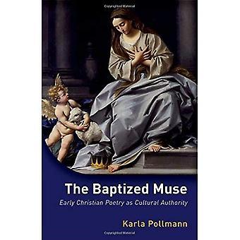 Den döpta musa: tidig kristen poesi som kulturell myndighet