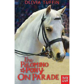 De Palomino Pony on Parade door Olivia Tuffin