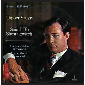 Tupper Saussy - Said I to Shostakovitch [CD] USA import