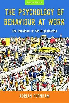 Psychology of Behaviour at Work by Adrian Furnham
