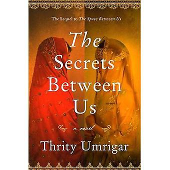 The Secrets Between Us - A Novel by The Secrets Between Us - A Novel -