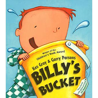 Billy's Bucket by Kes Gray - Garry Parsons - 9780099438748 Book