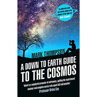 A Down to Earth Guide to the Cosmos by Mark Thompson - 9780552170390