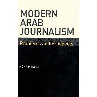 Modern Arab Journalism - Problems and Prospects by Noha Mellor - 97807