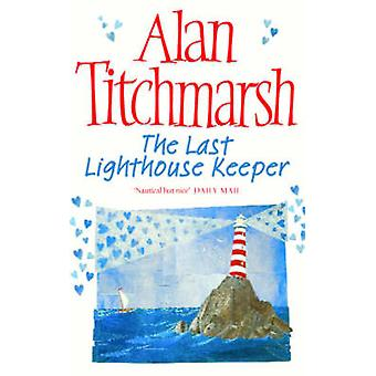 The Last Lighthouse Keeper (Re-issue) by Alan Titchmarsh - 9780743478