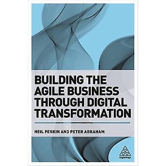 Bygga det flexibla företaget genom Digital omvandling av Neil Pe
