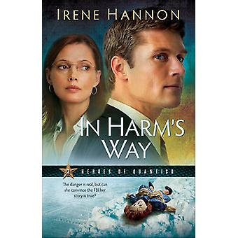 In Harm's Way - A Novel by Irene Hannon - 9780800733124 Book